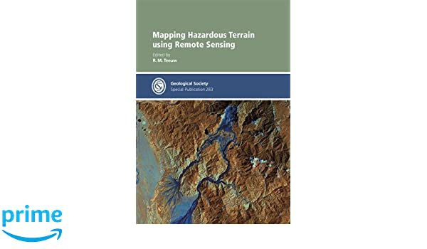 Mapping Hazardous Terrain using Remote Sensing (Geological Society Special Publication No. 283)