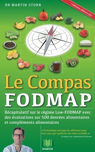 fructose+health Products : Le Compas FODMAP: Recapitulatif sur le regime Low-FODMAP avec des evaluations sur 500 denrees alimentaires et complements (French Edition)