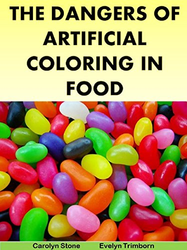 The Dangers of Artificial Coloring in Food (Health Matters) - Kindle ...