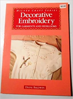 Book Decorative Embroidery for Garments and Heirlooms (Milner Craft Series)