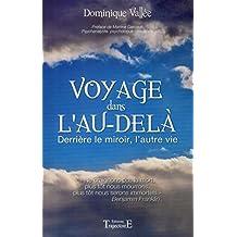 VOYAGE DANS L'AU-DELÀ: Derrière le miroir, l'autre vie (French Edition)