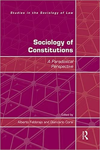 Sociology Of Constitutions A Paradoxical Perspective Studies In The Law 1st Edition Kindle