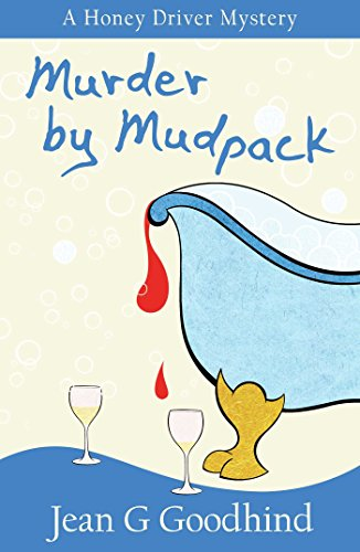 Murder by Mudpack: A Honey Driver Murder Mystery (Honey Driver Mystery)