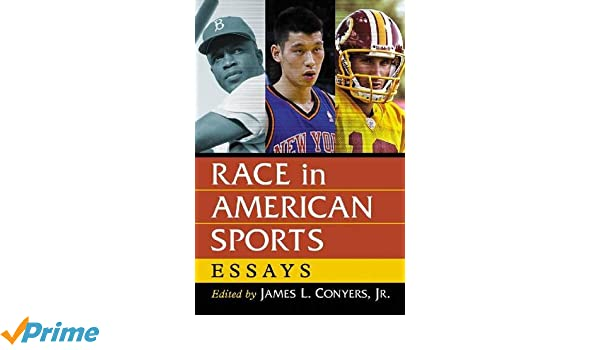 Race In American Sports Essays James L Conyers Jr   Race In American Sports Essays James L Conyers Jr   Amazoncom Books How To Stay Healthy Essay also Pay To Do My Accounting Assignment  Persuasive Essay Examples For High School