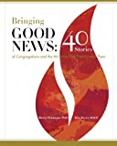 img - for Bringing Good News: 40 Stories of Congregations and the Ministries that Transformed Them book / textbook / text book