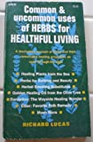 Common and Uncommon Uses of Herbs for Healthful Living, Lucas, Richard, 0668023961
