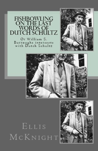 Pdf Arts Fishbowling on The Last Words of Dutch Schultz: Or William S. Burroughs intersects with Dutch Schultz