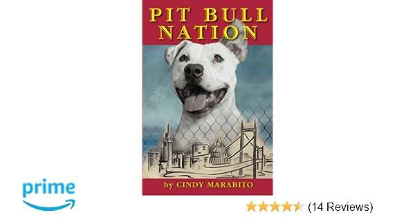 Pit Bull Nation: Cindy Marabito: 9781453886014: Amazon com
