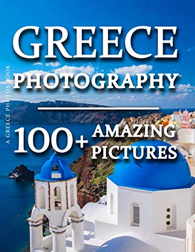 "Greece Photos Book - Greece Photography100+ Amazing Pictures and Photos and be transported to this breath-taking country in this incredible Greece photo book""Greece is the most magical place on Earth."" - Kylie BaxGreece is a country that feels alive ..."