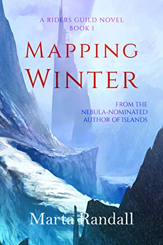 Mapping Winter (Riders Guild Book 1) Kindle Edition by Marta Randall (Author)