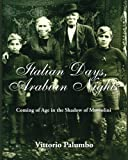 img - for Italian Days, Arabian Nights: Coming of Age in the Shadow of Mussolini book / textbook / text book
