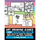 Art Drawing Games and Activities for Kids: Huge Activity Book to Prompt Creativity and Silly Drawings (Drawing for Kids) (Volume 5)