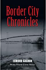 Border City Chronicles (Norm Strom Crime Series) Kindle Edition