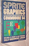 Sprite Graphics for the Commodore 64, Sally G. Larsen, 0138381364