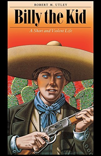 Billy the Kid: A Short and Violent Life by Robert M. Utley (1991-08-01)