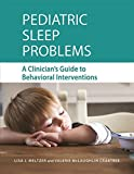 Pediatric Sleep Problems: A Clinician's Guide to Behavioral Treatments
