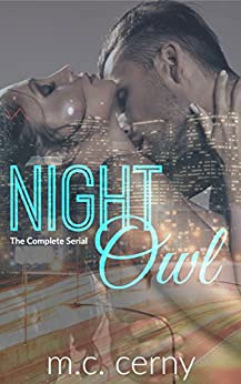 Night Owl (The Complete Serial) by [Cerny, M.C.]