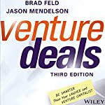 Venture Deals, Third Edition: Be Smarter Than Your Lawyer and Venture Capitalist | Brad Feld,Jason Mendelson