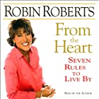 From the Heart: Seven Rules to Live By Audiobook by Robin Roberts Narrated by Robin Roberts