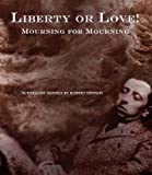 Liberty or Love! and Mourning for Mourning (Atlas Anti-Classic)