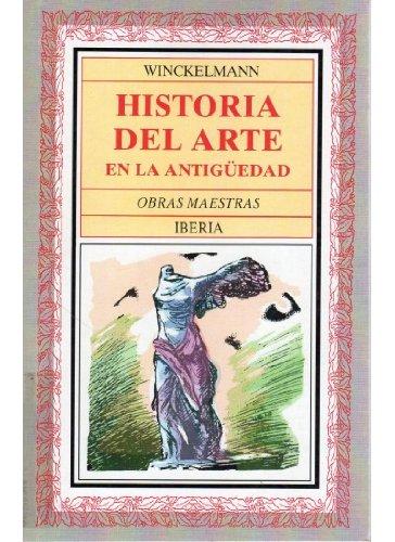Descargar Libro 305. Historia Del Arte En La Antiguedad Johann Joachim Winckelmann