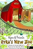 Kyra's New Zoo (Hardcover with Audio Cd) (Kyra and Friends)