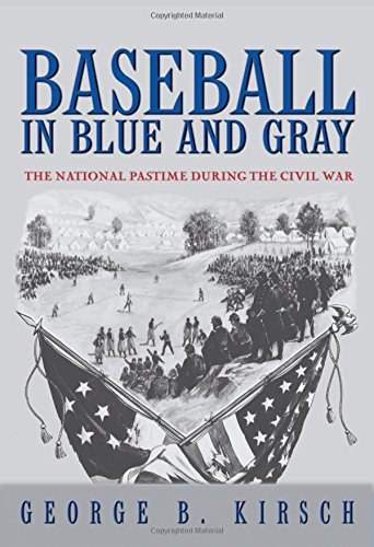 Baseball in Blue and Gray: The National Pastime during the Civil War ebook
