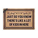 Ruiyida Just So You Know There's Like A Lot Of Kids In Here Entrance Floor Mat Funny Doormat Door Mat Decorative Indoor Outdoor Doormat Non-woven 23.6 By 15.7 Inch Machine Washable Fabric Top