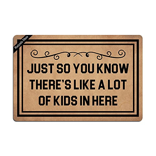 Ruiyida Just So You Know There's Like A Lot Of Kids In Here Entrance Floor Mat Funny Doormat Door Mat Decorative Indoor Outdoor Doormat Non-woven 23.6 By 15.7 Inch Machine Washable Fabric Top by Ruiyida Mats