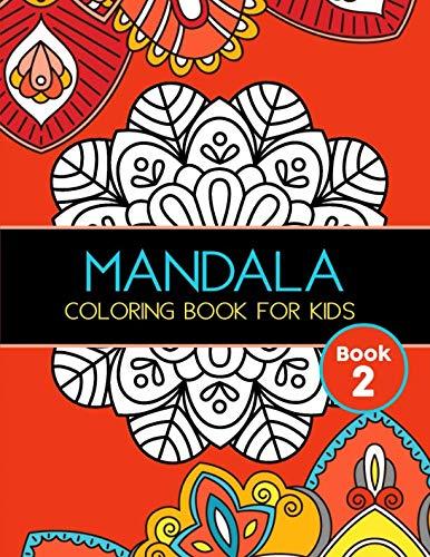 Mandala Coloring Book for Kids: Big Mandalas to Color for Relaxation, Book 2 (Mandala Coloring Book For Kids)