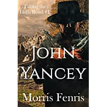 John Yancey (Taking the High Road series Book 1)