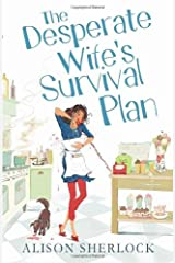 The Desperate Wife's Survival Plan by Alison Sherlock (2013-05-09) Paperback