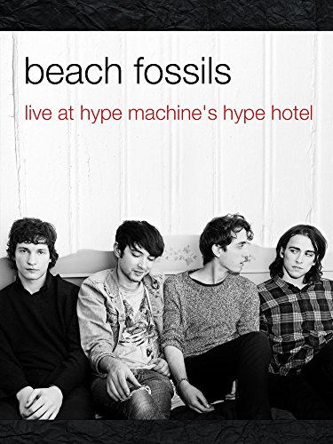 Beach Fossils   Live At Hype Machines Hype Hotel