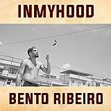 Inmyhood (Bento Ribeiro) [Explicit]