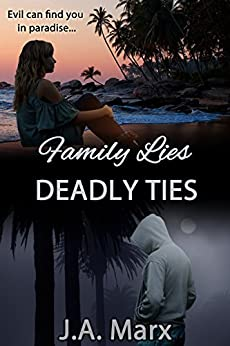 Family Lies Deadly Ties by [Marx, J.A.]