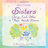 img - for 2018 Calendar: Sisters Carry Each Other in Their Hearts Forever, 12