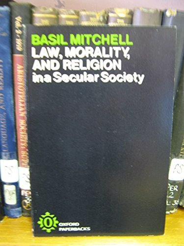 Law, morality, and religion in a secular society (Oxford paperbacks, 198) (Basil Mitchell)