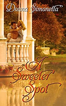 A Sweeter Spot (Rivers Bend Trilogy Book 1) by [Simonetta, Donna]