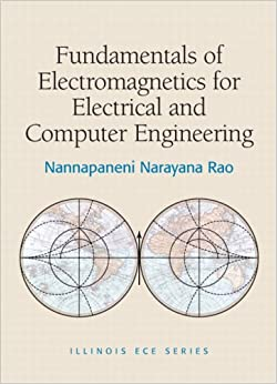 Fundamentals of Electromagnetics for Electrical and Computer Engineering (Illinois Ece)