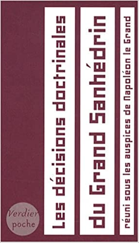 Livres gratuits Les décisions doctrinales du Grand Sanhédrin : Réuni sous les auspices de Napoléon le Grand 1806-1807 pdf