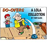 Do-Overs  A Lola Collection