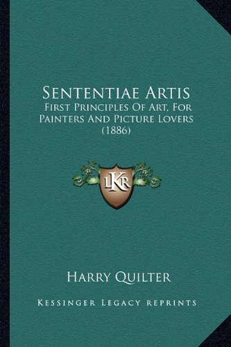 Download Sententiae Artis: First Principles Of Art, For Painters And Picture Lovers (1886) PDF