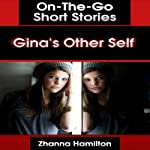 Gina's Other Self: On-The-Go Short Stories | Meghan Brewer,Zhanna Hamilton