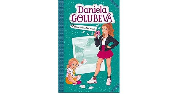 El secreto de las Best Friends (Daniela Golubeva 2): Daniela ...