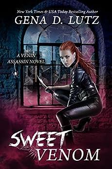 Sweet Venom (Venin Assassin Book 1) by [Lutz, Gena D.]