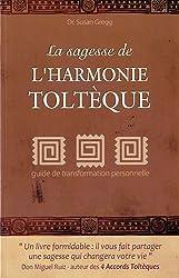 La sagesse de l'harmonie toltèque