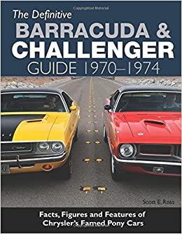 The definitive barracuda challenger guide 1970 1974 scott e the definitive barracuda challenger guide 1970 1974 2818 free shipping fandeluxe