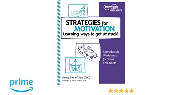 Strategies for Motivation; Learning Ways to Get Unstuck ...