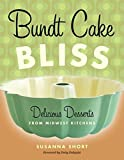 Bundt Cake Bliss: Delicious Desserts from Midwest Kitchens