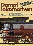 Dampflokomotiven : Ein Technisches Handbuch der Bedeutendsten Internationalen Personenzuglokomotiven Von 1820 Bis Heute, HOLLINGSWORTH, 3034867662